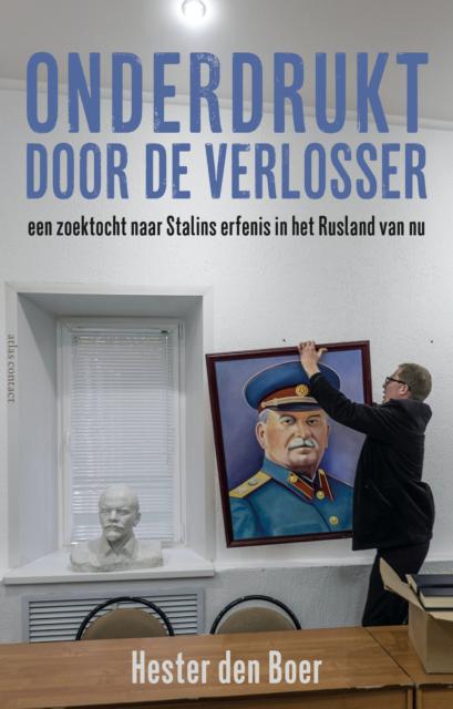 book cover 'Onderdrukt door de verlosser. Een zoektocht naar Stalins erfenis in het Rusland van nu'